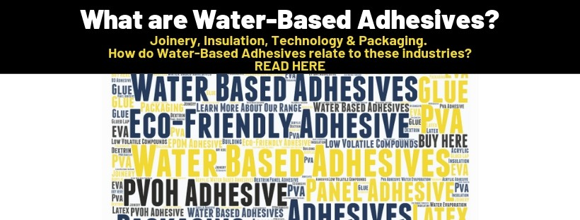 Interested in Learning what is Water based Adhesive? Read Here